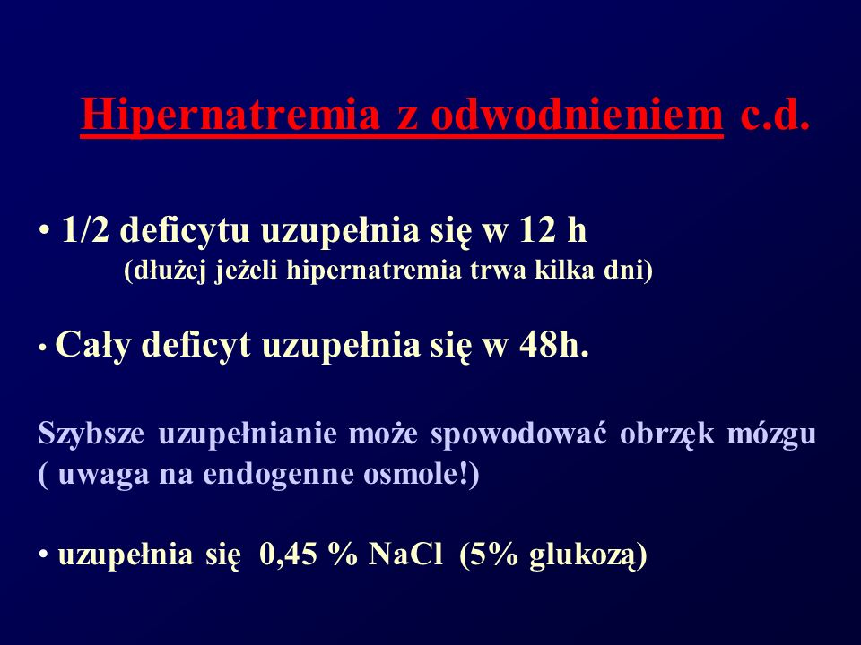 Hipernatremia z odwodnieniem c.d.