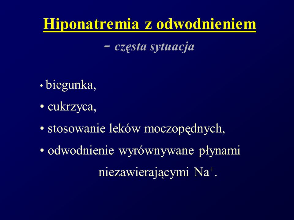 Hiponatremia z odwodnieniem - częsta sytuacja