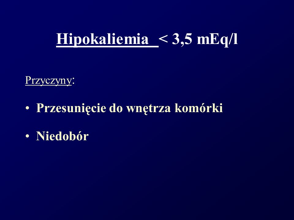 Hipokaliemia < 3,5 mEq/l