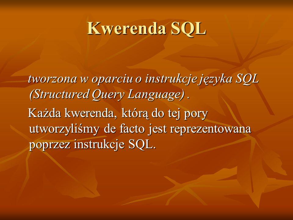 Kwerenda SQL tworzona w oparciu o instrukcje języka SQL (Structured Query Language) .
