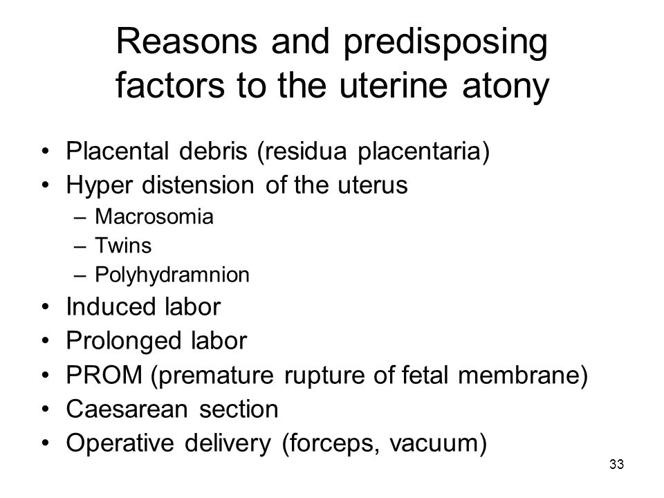 Reasons and predisposing factors to the uterine atony