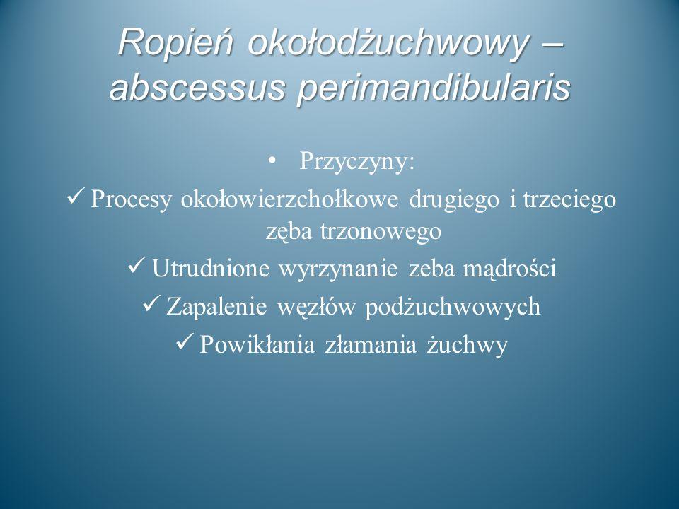 Ropień okołodżuchwowy – abscessus perimandibularis
