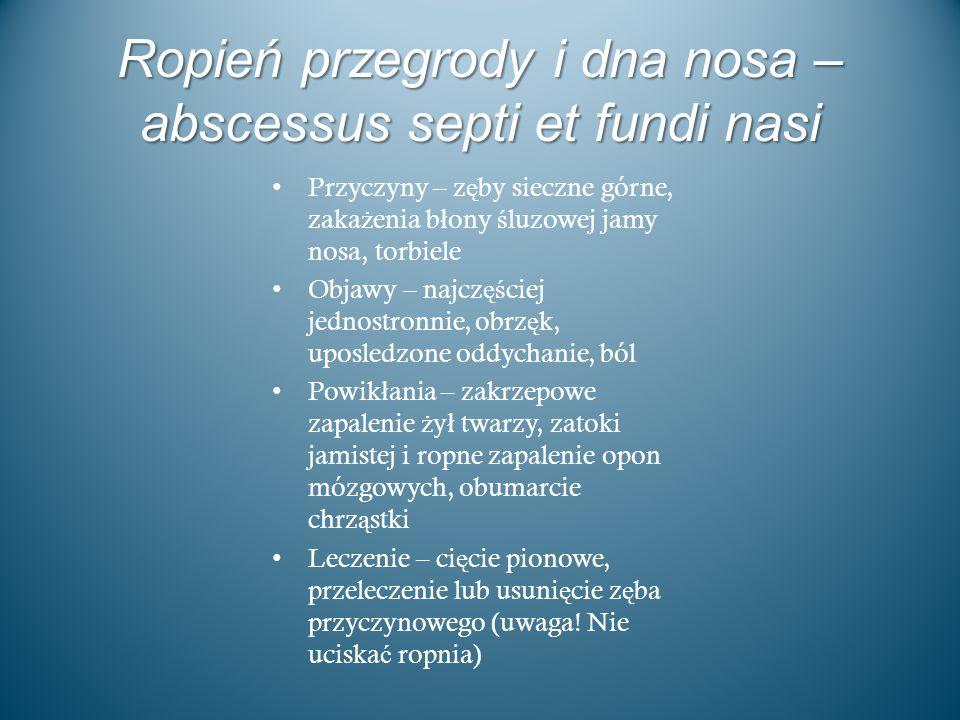 Ropień przegrody i dna nosa – abscessus septi et fundi nasi
