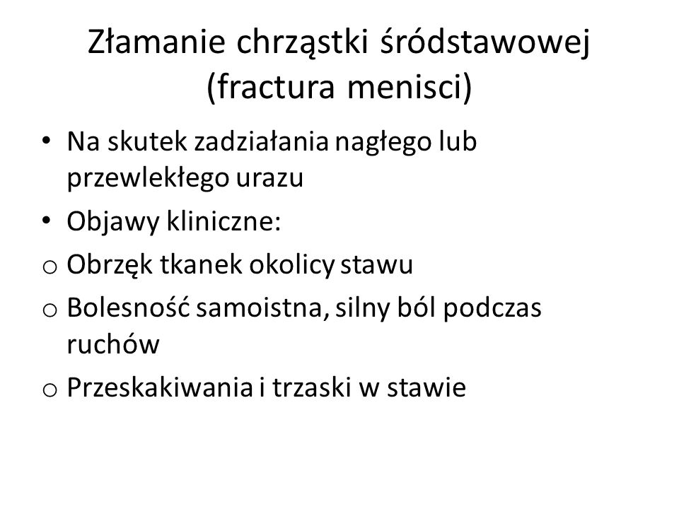 Złamanie chrząstki śródstawowej (fractura menisci)