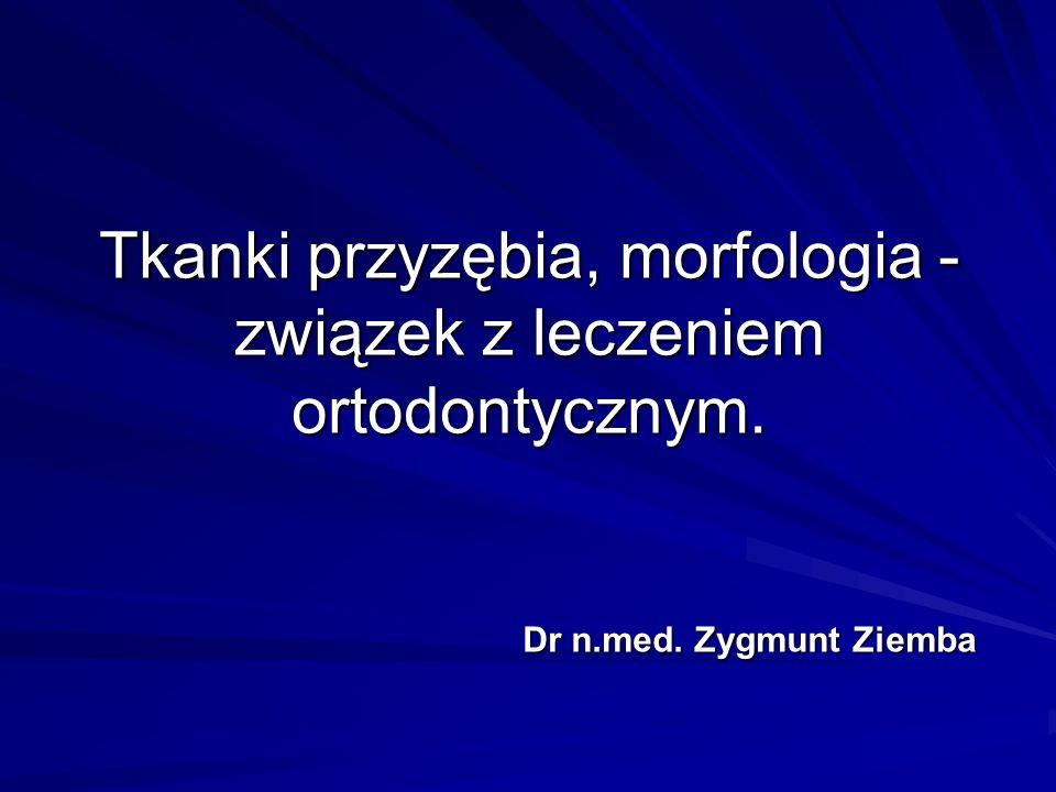 Tkanki przyzębia, morfologia - związek z leczeniem ortodontycznym.