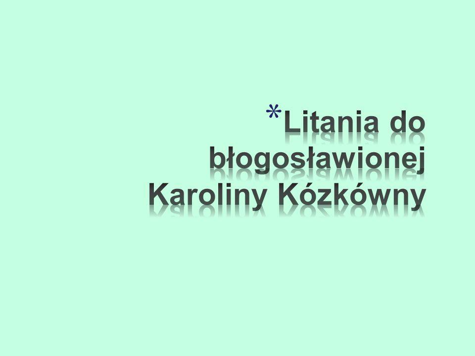 Litania do błogosławionej Karoliny Kózkówny