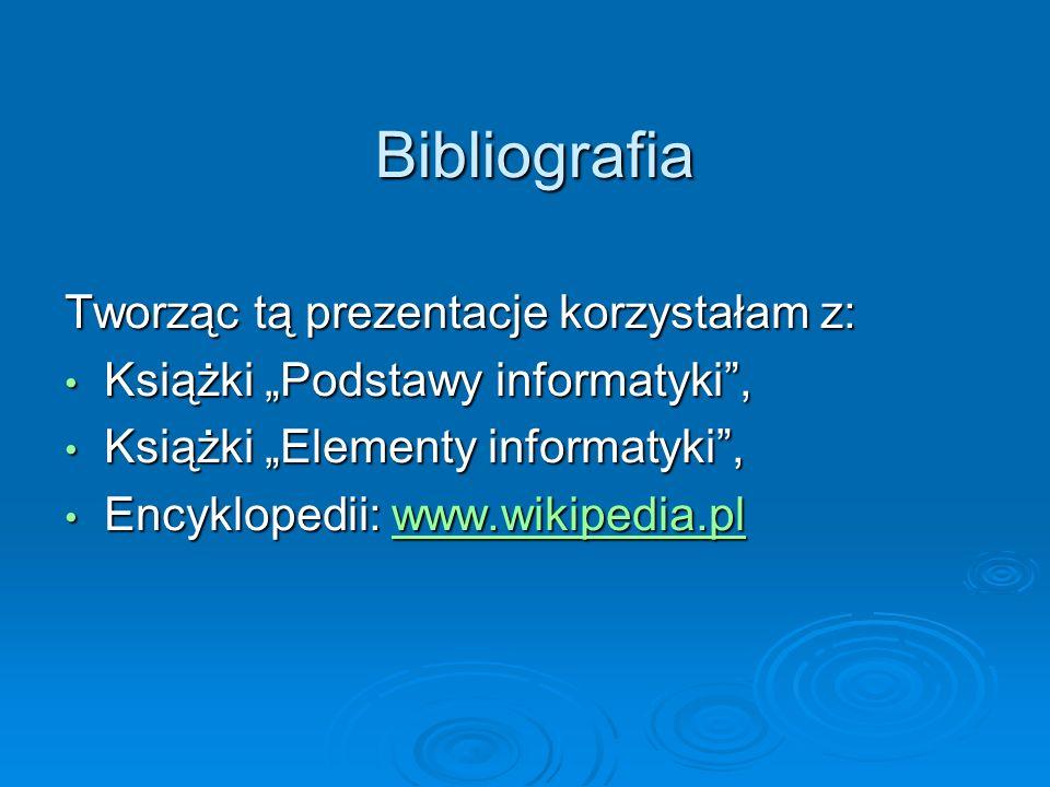 Bibliografia Tworząc tą prezentacje korzystałam z: