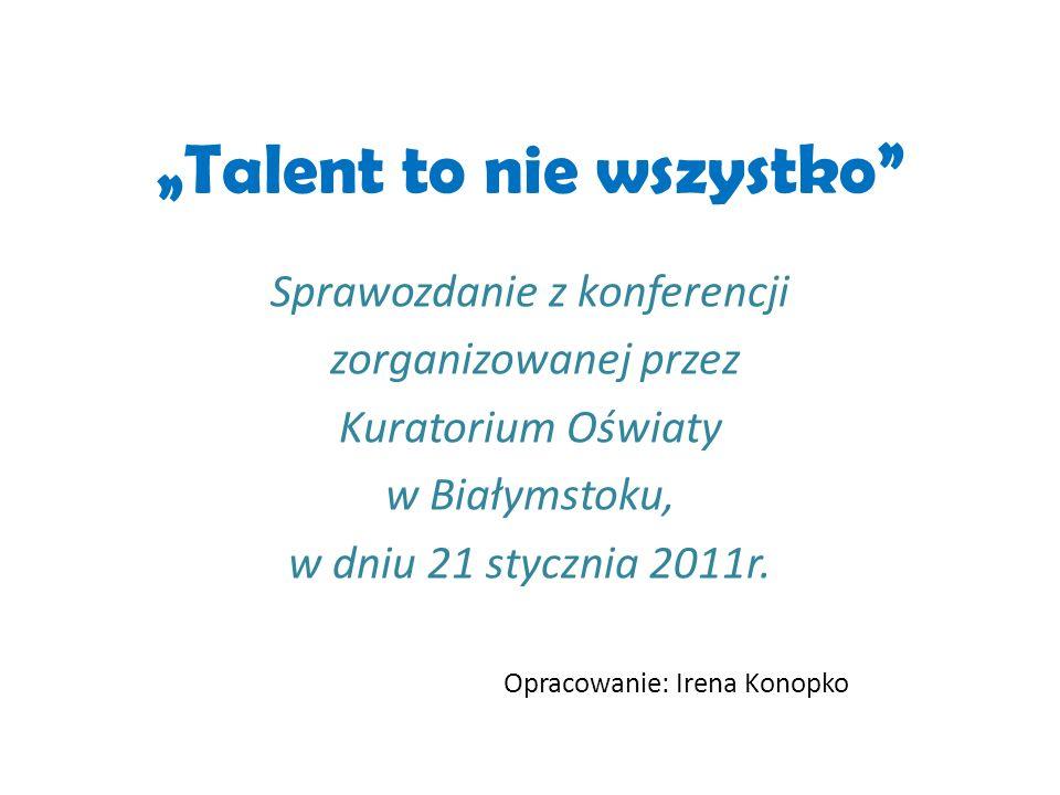 """""""Talent to nie wszystko"""