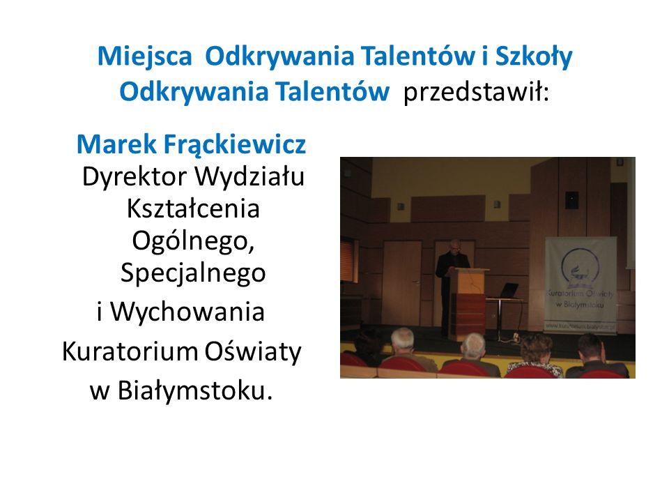 Miejsca Odkrywania Talentów i Szkoły Odkrywania Talentów przedstawił: