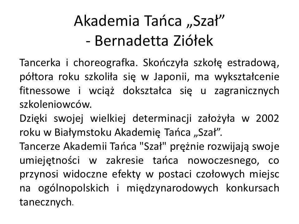 """Akademia Tańca """"Szał - Bernadetta Ziółek"""