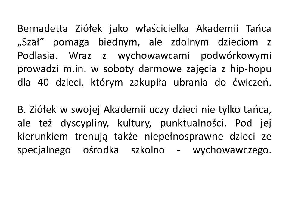 """Bernadetta Ziółek jako właścicielka Akademii Tańca """"Szał pomaga biednym, ale zdolnym dzieciom z Podlasia."""