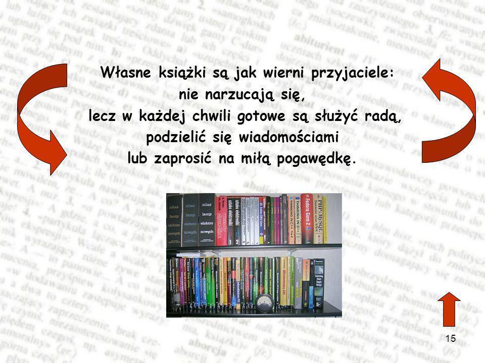 Własne książki są jak wierni przyjaciele: