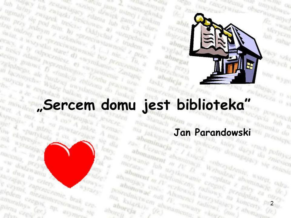 """""""Sercem domu jest biblioteka"""