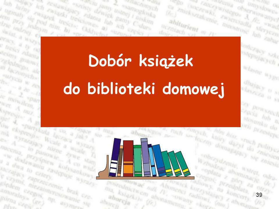 Dobór książek do biblioteki domowej