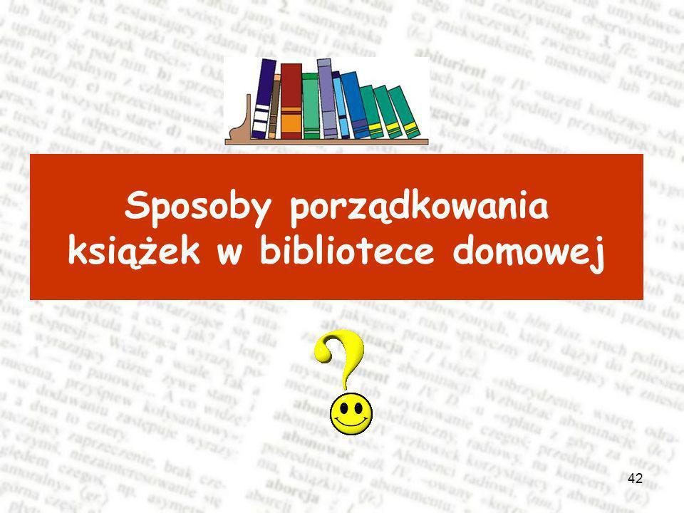 Sposoby porządkowania książek w bibliotece domowej