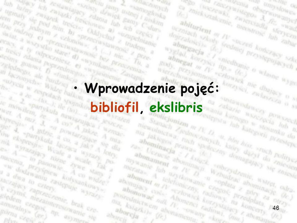 Wprowadzenie pojęć: bibliofil, ekslibris