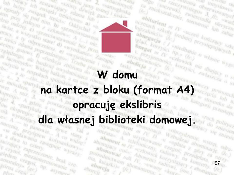 na kartce z bloku (format A4) dla własnej biblioteki domowej.