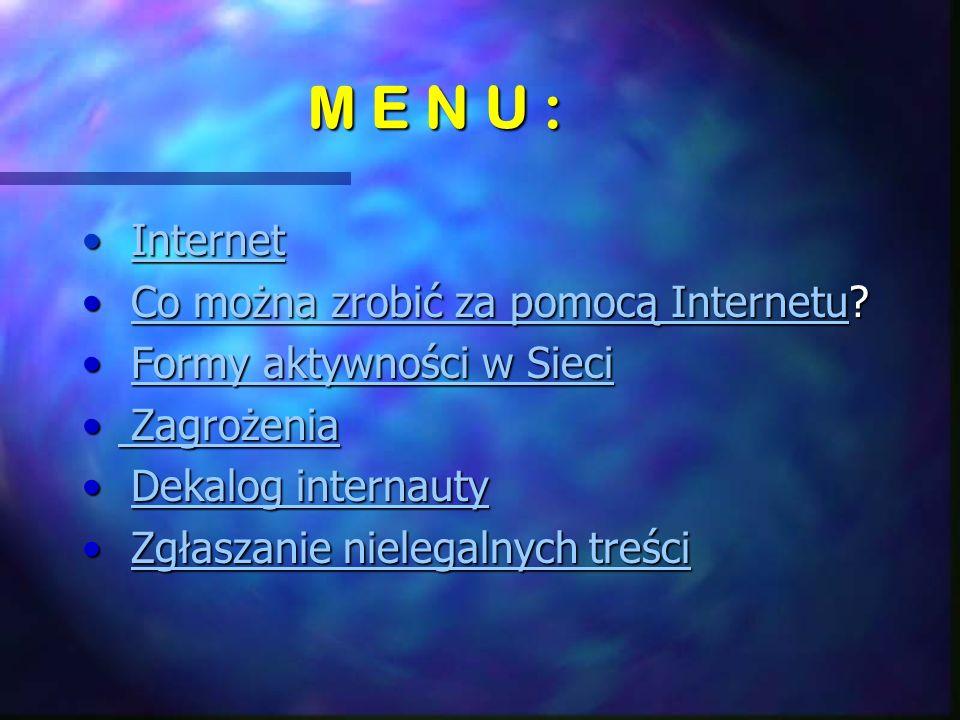 M E N U : Internet Co można zrobić za pomocą Internetu