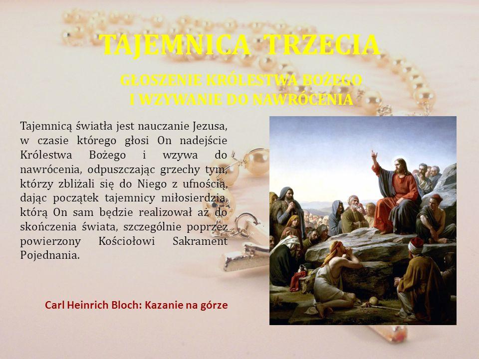 TAJEMNICA TRZECIA GŁOSZENIE KRÓLESTWA BOŻEGO I WZYWANIE DO NAWRÓCENIA