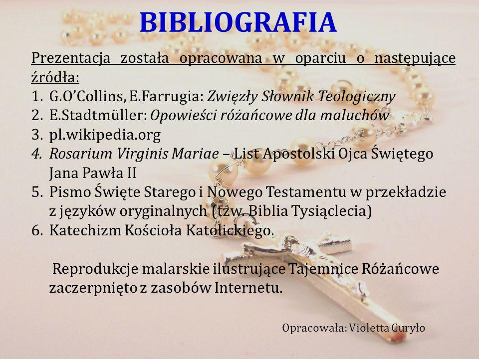 BIBLIOGRAFIA Prezentacja została opracowana w oparciu o następujące źródła: G.O'Collins, E.Farrugia: Zwięzły Słownik Teologiczny.