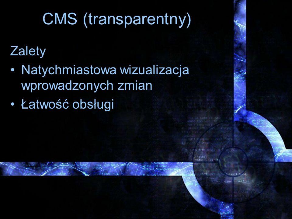 CMS (transparentny) Zalety