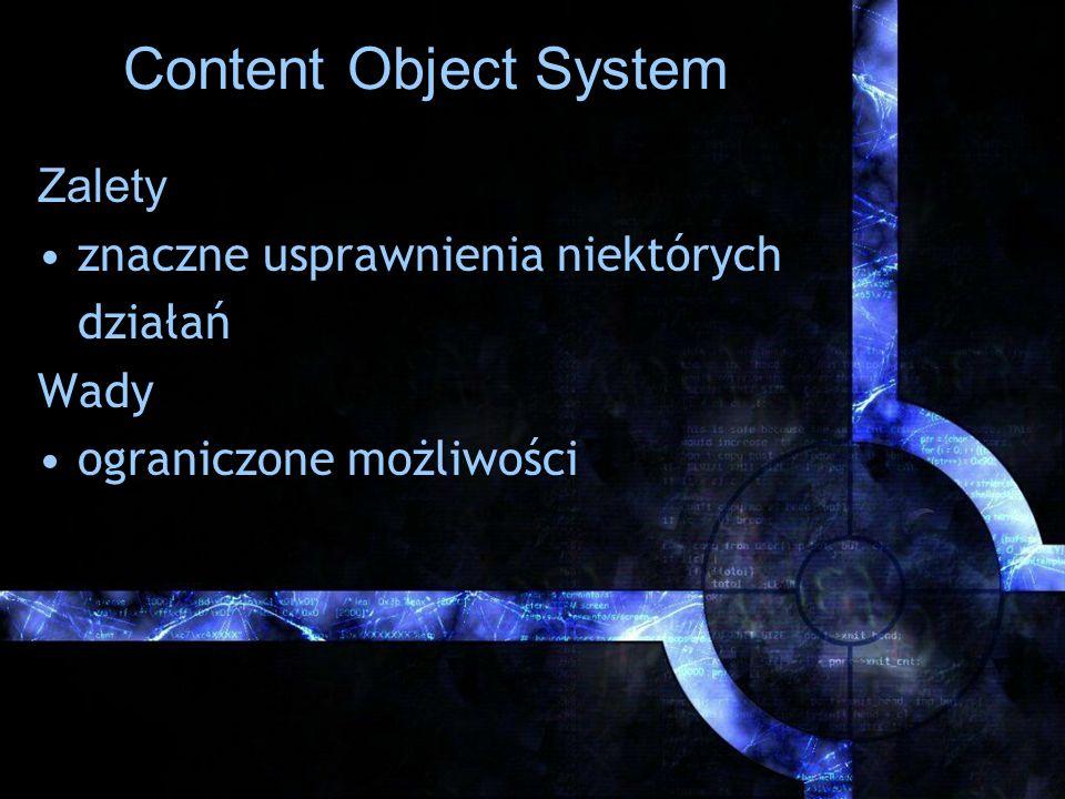Content Object System Zalety znaczne usprawnienia niektórych działań