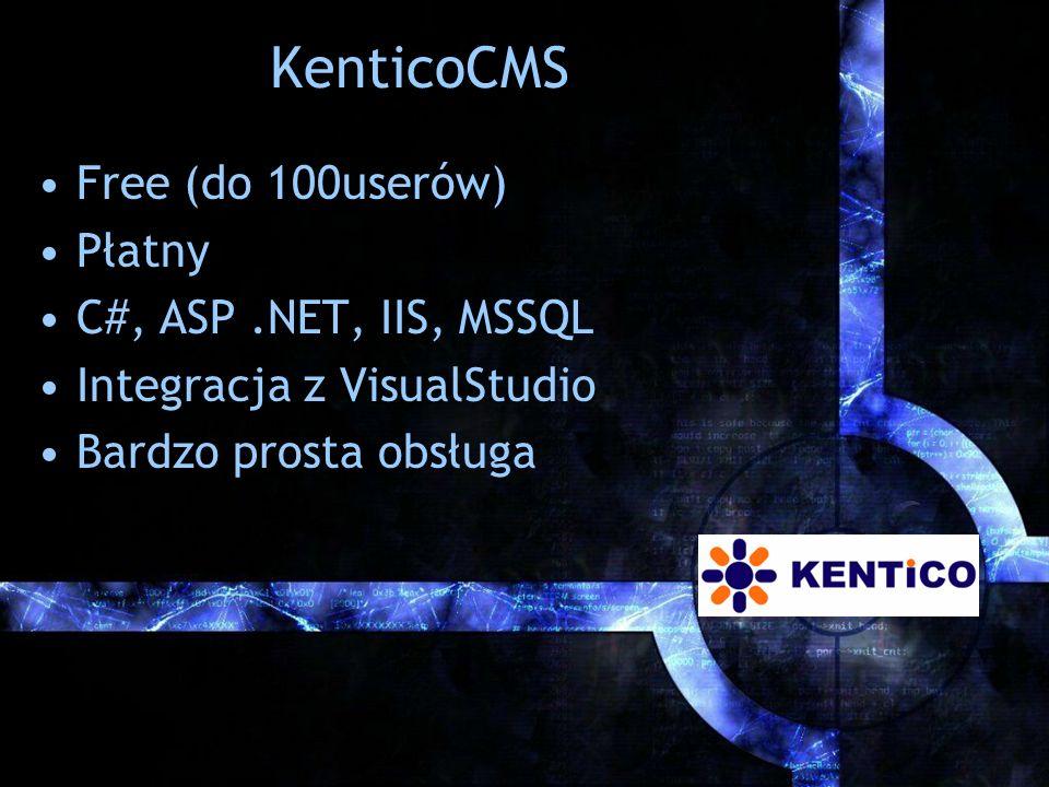 KenticoCMS Free (do 100userów) Płatny C#, ASP .NET, IIS, MSSQL