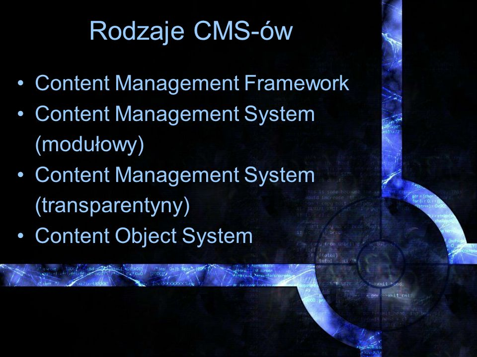 Rodzaje CMS-ów Content Management Framework Content Management System