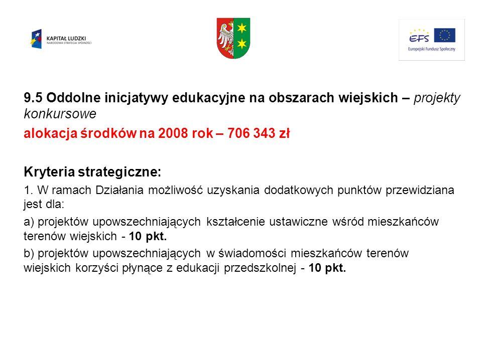 alokacja środków na 2008 rok – 706 343 zł Kryteria strategiczne: