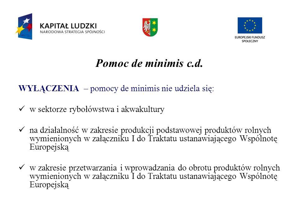 Pomoc de minimis c.d. WYŁĄCZENIA – pomocy de minimis nie udziela się: