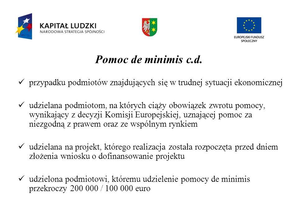 Pomoc de minimis c.d. przypadku podmiotów znajdujących się w trudnej sytuacji ekonomicznej.