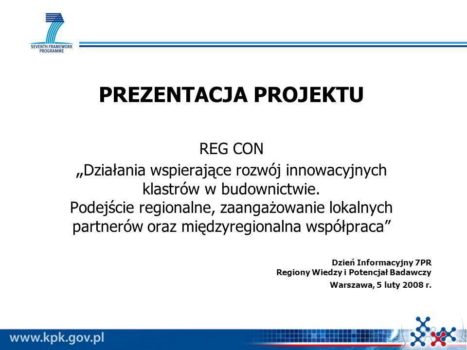 """PREZENTACJA PROJEKTU REG CON """"Działania wspierające rozwój innowacyjnych klastrów w budownictwie. Podejście regionalne, zaangażowanie lokalnych partnerów oraz międzyregionalna współpraca"""