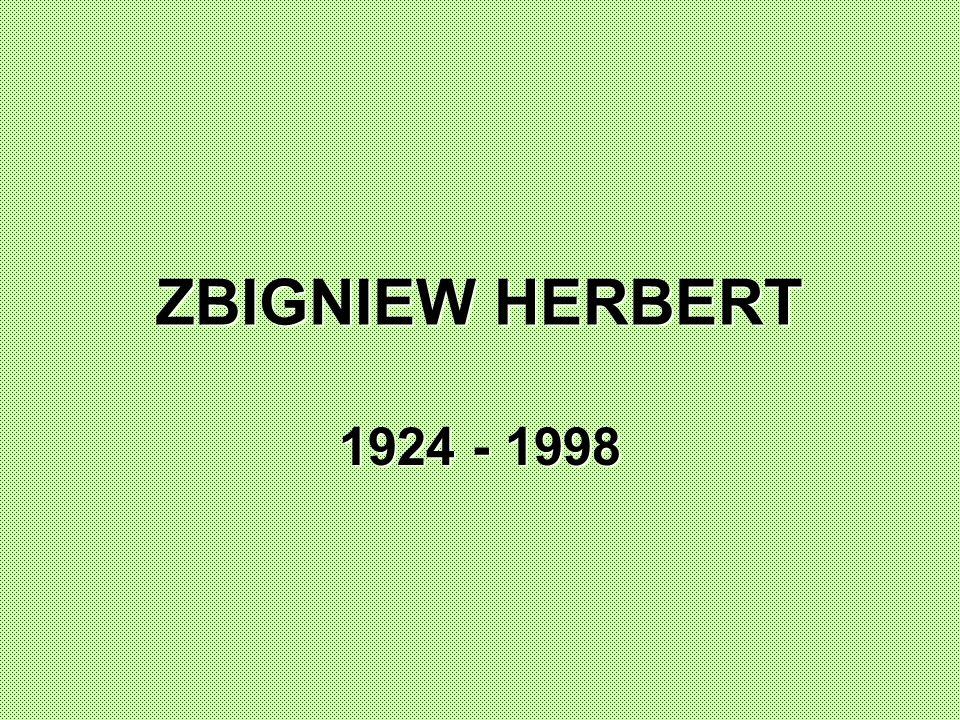 ZBIGNIEW HERBERT 1924 - 1998