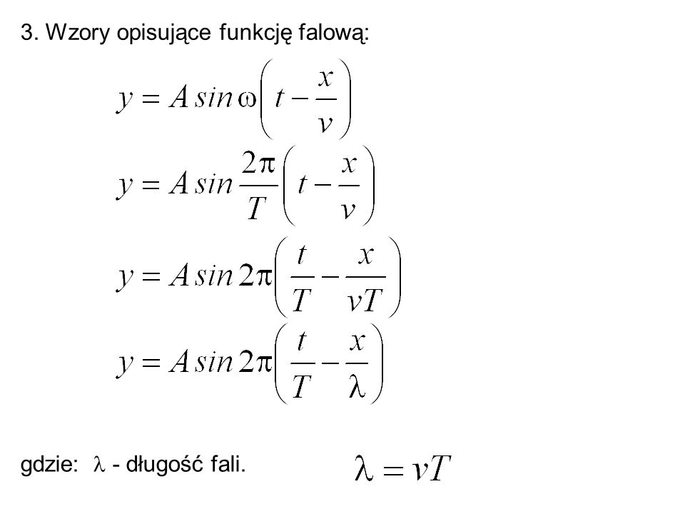 3. Wzory opisujące funkcję falową: