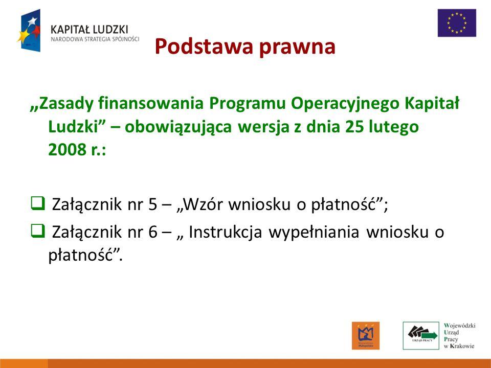 """Podstawa prawna """"Zasady finansowania Programu Operacyjnego Kapitał Ludzki – obowiązująca wersja z dnia 25 lutego 2008 r.:"""