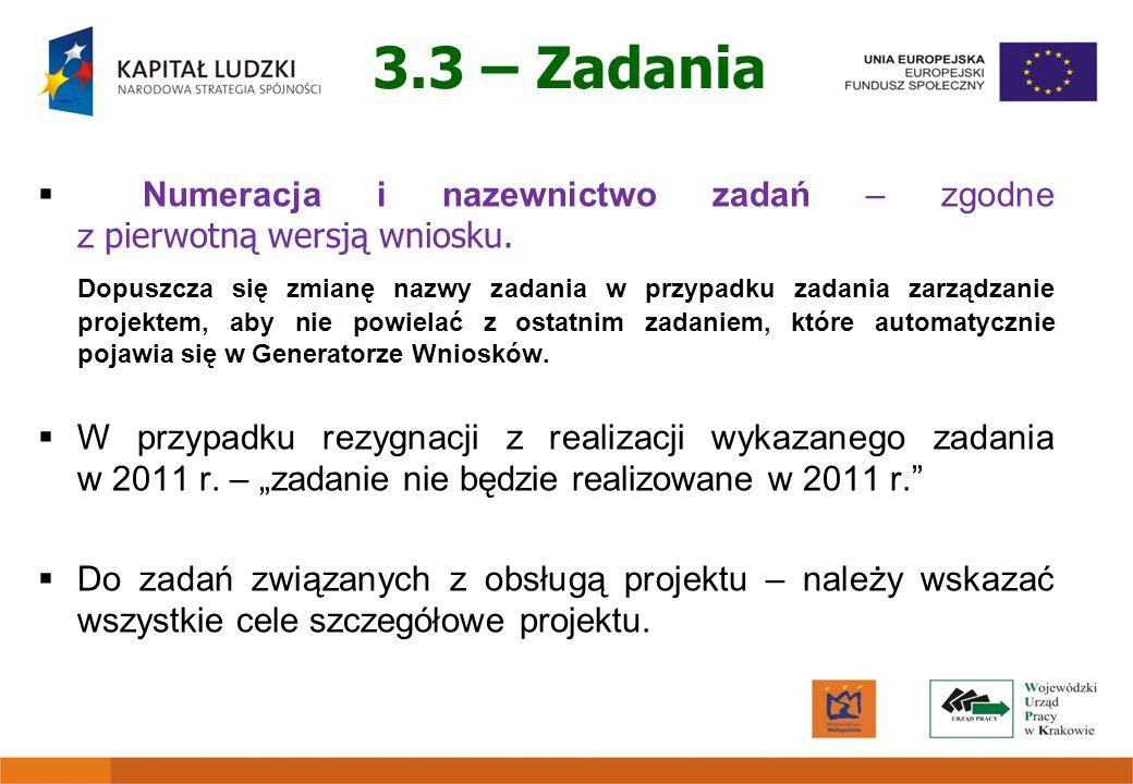 3.3 – Zadania Numeracja i nazewnictwo zadań – zgodne z pierwotną wersją wniosku.