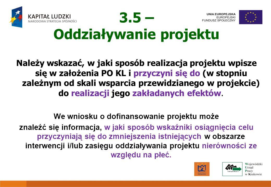 3.5 – Oddziaływanie projektu We wniosku o dofinansowanie projektu może
