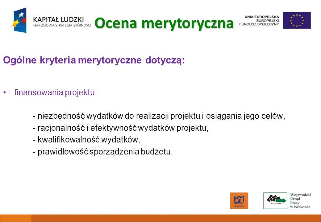 Ocena merytoryczna Ogólne kryteria merytoryczne dotyczą:
