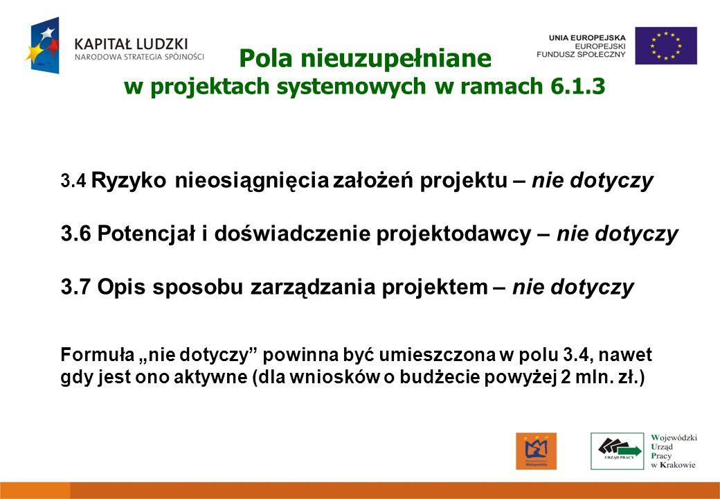 Pola nieuzupełniane w projektach systemowych w ramach 6.1.3