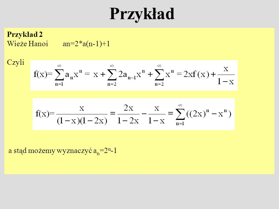 a stąd możemy wyznaczyć an=2n-1