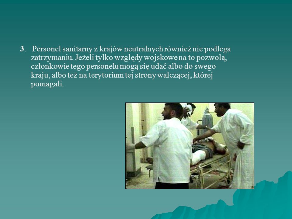 3. Personel sanitarny z krajów neutralnych również nie podlega zatrzymaniu.