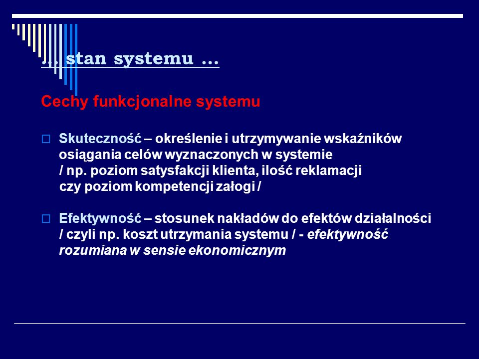 … stan systemu … Cechy funkcjonalne systemu