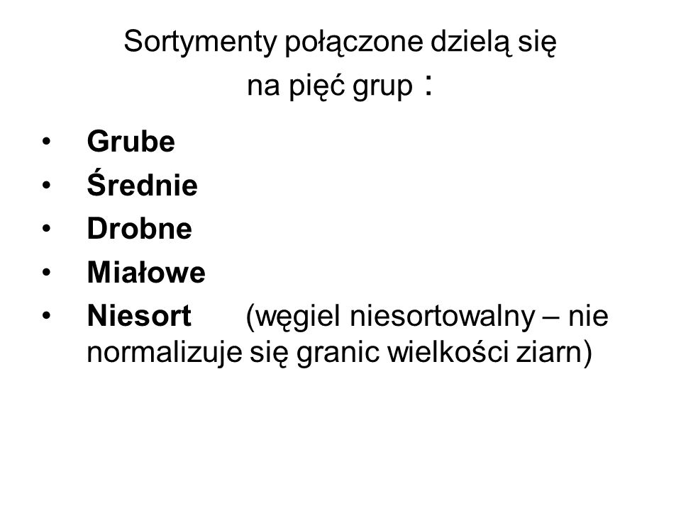 Sortymenty połączone dzielą się na pięć grup :