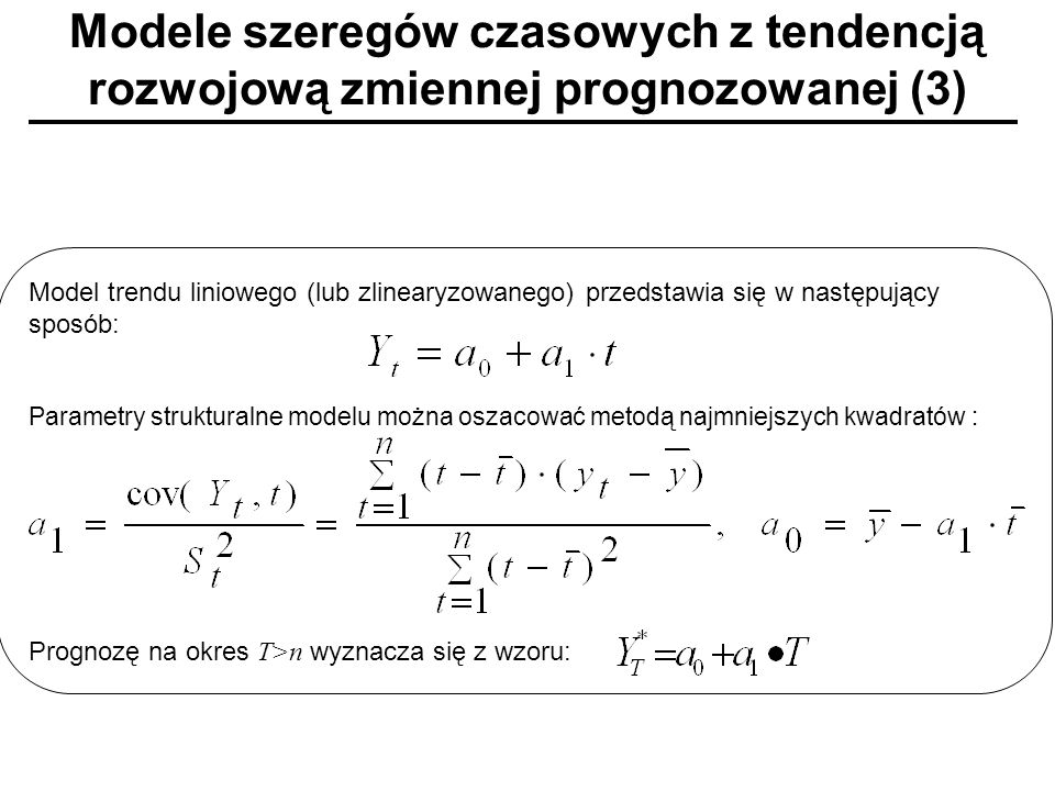 Modele szeregów czasowych z tendencją rozwojową zmiennej prognozowanej (3)