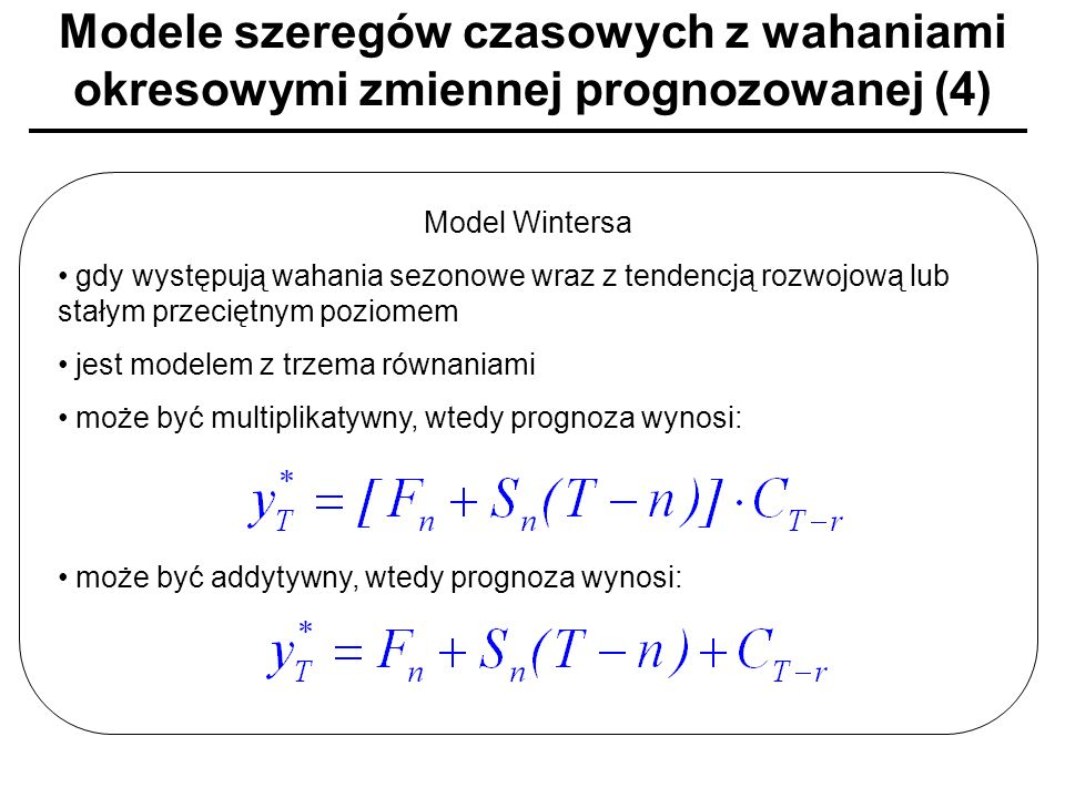 Modele szeregów czasowych z wahaniami okresowymi zmiennej prognozowanej (4)