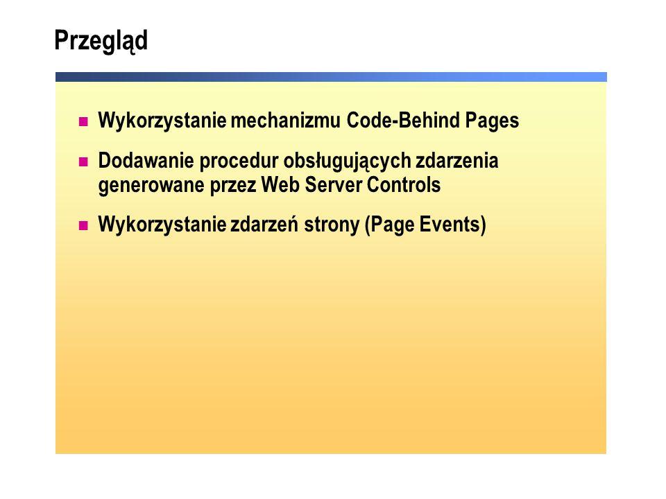 Przegląd Wykorzystanie mechanizmu Code-Behind Pages