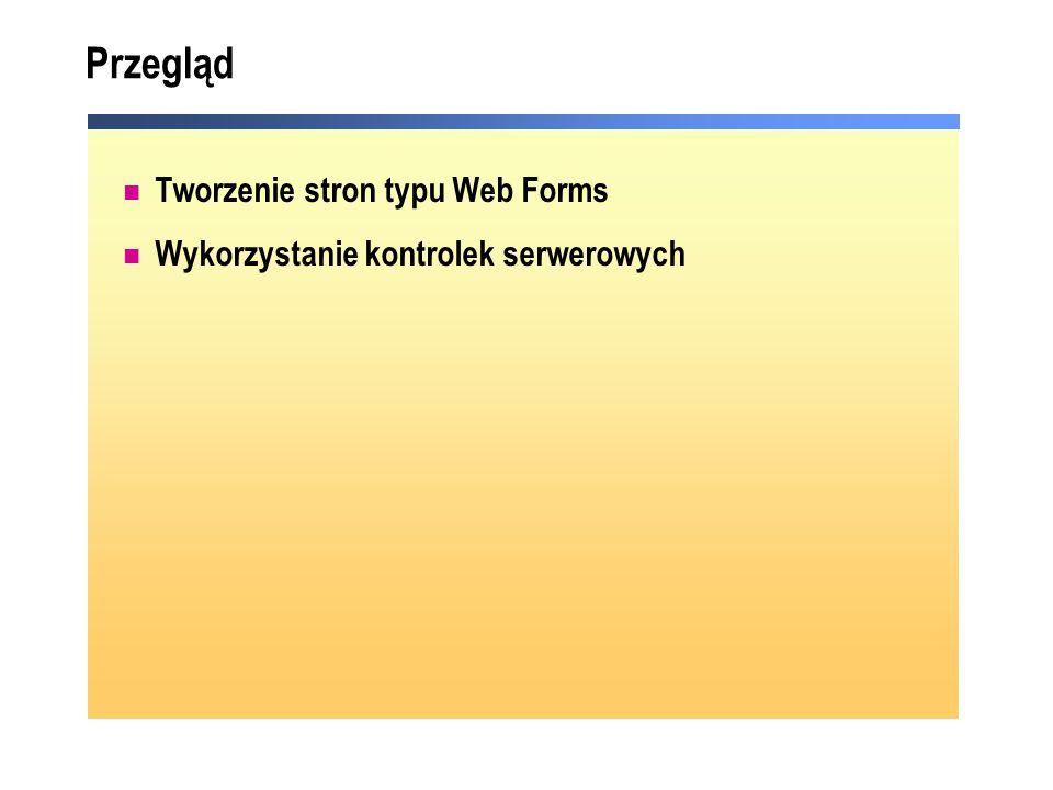 Przegląd Tworzenie stron typu Web Forms