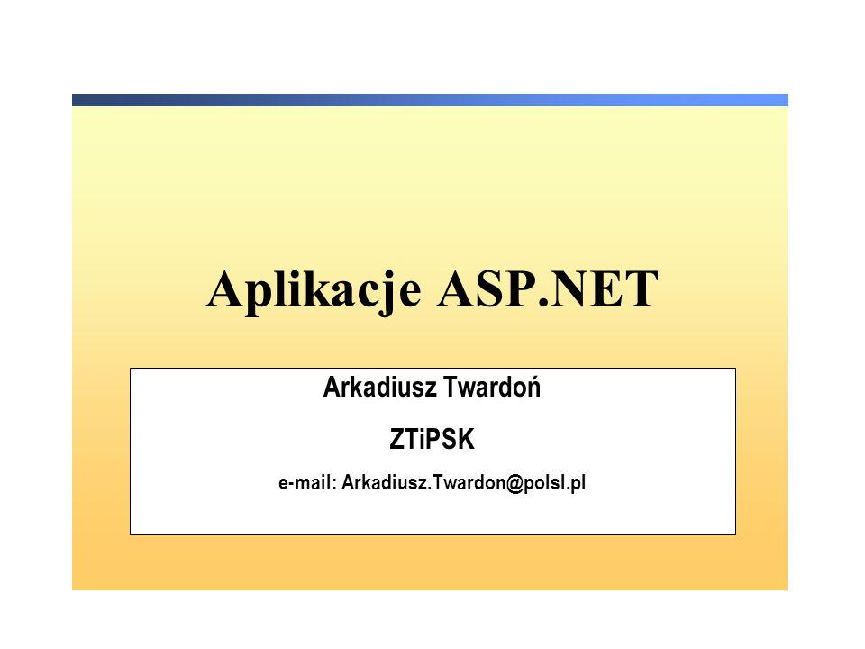 Arkadiusz Twardoń ZTiPSK e-mail: Arkadiusz.Twardon@polsl.pl