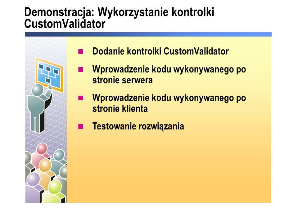 Demonstracja: Wykorzystanie kontrolki CustomValidator