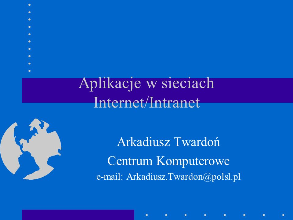 Aplikacje w sieciach Internet/Intranet